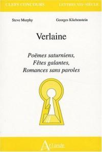 Verlaine : Poëmes saturniens, Fêtes galantes, Romances sans paroles