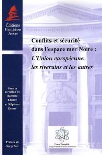 Conflits et sécurité dans l'espace mer Noire : L'Union européenne, les riverains et les autres
