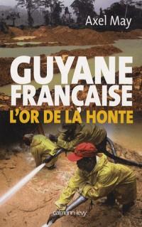 Guyane française : L'or de la honte