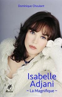 Isabelle Adjani, la Magnifique