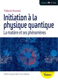 Initiation à la physique quantique