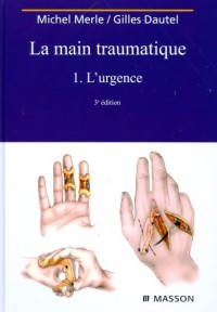 La main traumatique : Tome 1, L'urgence