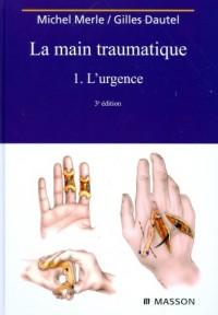 La main traumatique : Tome 1, L'urgence