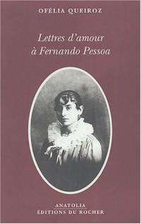 Lettres d'amour à Fernando Pessoa