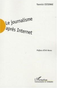Le journalisme après Internet