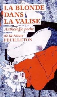 La blonde dans la valise : Anthologie poche de la revue Feuilleton