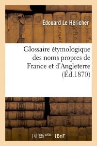 Glossaire de France et d Angleterre  ed 1870