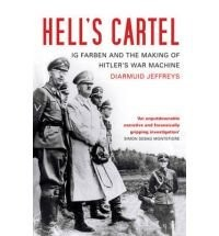 Hell's Cartel - Ig Farben and the Making of Hitler's War Machine
