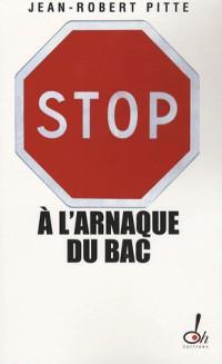 Stop à l'arnaque du bac