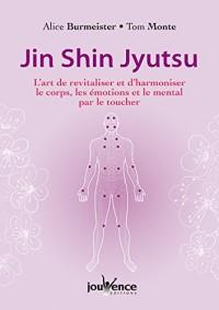 Jin shin jyutsu : L'art de revitaliser et d'harmoniser le corps, les émotions et le mental par le toucher