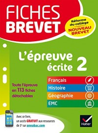 Fiches brevet L'épreuve écrite 2: fiches de révision en français, histoire-géographie, EMC