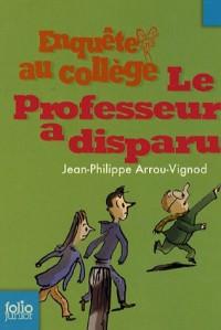 Enquête au collège, Tome 1 : Le professeur a disparu