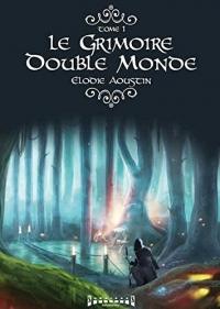 Le Grimoire Double Monde Tome 1 Autre Monde