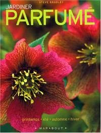 Jardiner parfumé