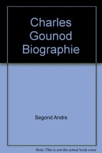 Charles Gounod Biographie