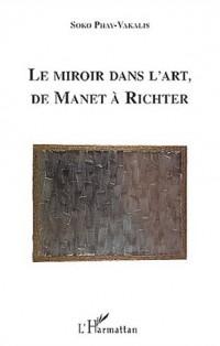 Le miroir dans l'art, de Manet à Richter