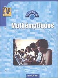 Les cahiers : Les cahiers de mathématiques, CAP