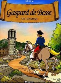 Gaspard de besse t. 10 - le convoi