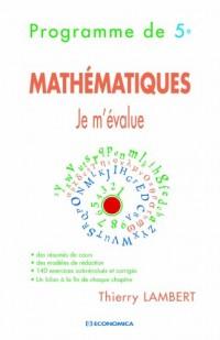 Je m'évalue : Mathématiques Programme de 5e