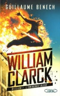 William Clarck Mission 1 L'éminence bleue