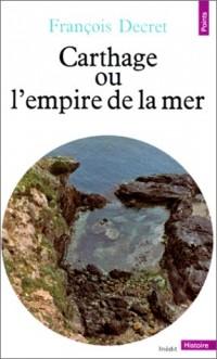 Carthage ou l'empire de la mer