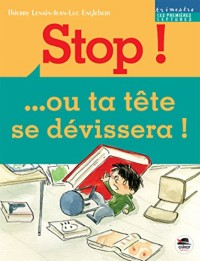 STOP ! ... Ou ta tête se dévissera