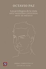 Obras completas/ Complete works: Los privilegios de la vista. Arte moderno universal. Arte de México/ The privileges of the sight. Modern art. Art of Mexico
