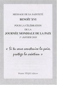 Message de Sa Sainteté Benît XVI pour la célébration de la Journée Mondiale de Paix 1er Janvier 2010