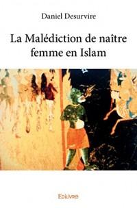 La Malédiction de naître Femme en Islam