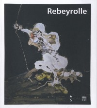 Paul Rebeyrolle : Catalogue d'exposition