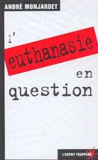 L'Euthanasie en question