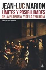 Jean-Luc Marion: Límites y posibilidades de la filosofia y de la teología