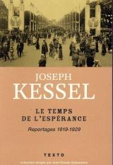 Le Temps de l'espérance : Reportages 1919-1929 [Poche]