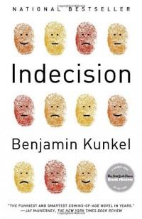 Indecision: A Novel