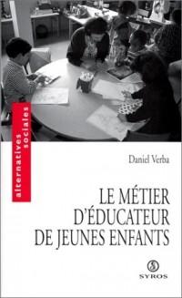 LE METIER D'EDUCATEUR DE JEUNE ENFANTS