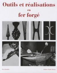 Outils et réalisations en fer forgé : Edition français-anglais-allemand