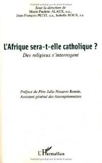 L'Afrique sera-t-elle catholique ? : Des religieux s'interrogent