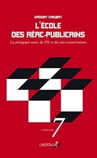 L'école des réac-publicains : La pédagogie noire du FN et des néoconservateurs