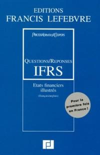 Questions/Réponses IFRS : Etats financiers illustrés, édition bilingue français-anglais