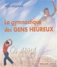 La gymnastique des gens heureux : Qi gong