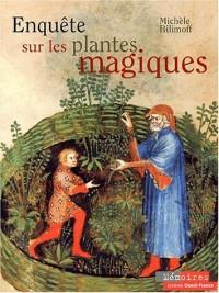 Enquête sur les plantes magiques