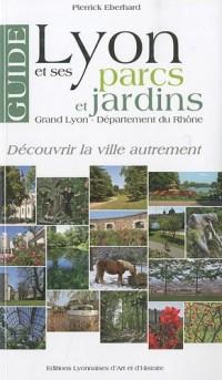 Guide de Lyon et ses parcs et jardins. Grand lyon - dep. Du rhone