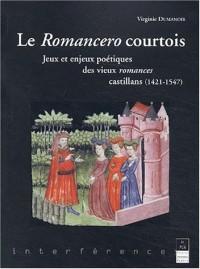 Le Romancero courtois. Jeu et enjeux des vieux romances castillans (1421-1547)