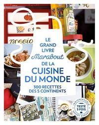 Le grande livre Marabout de la cuisine du monde: 300 recettes des 5 continents