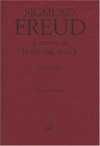 Lettres à Wilhelm Fliess : 1887-1904
