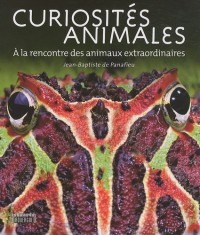 Curiosités animales : A la rencontre des animaux extraordinaires