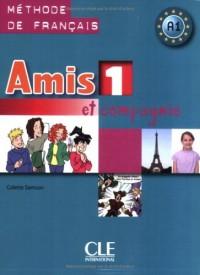 Amis et compagnie 1 : Livre de l'élève