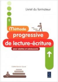 Méthode progressive de lecture-écriture pour adultes et adolescents : Livret du formateur