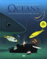 Océans - Petites histoires des fonds marins