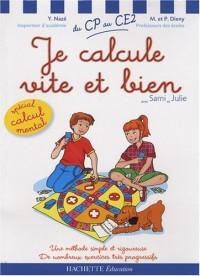 Je calcule vite et bien avec Sami et Julie : Du CP au CE2